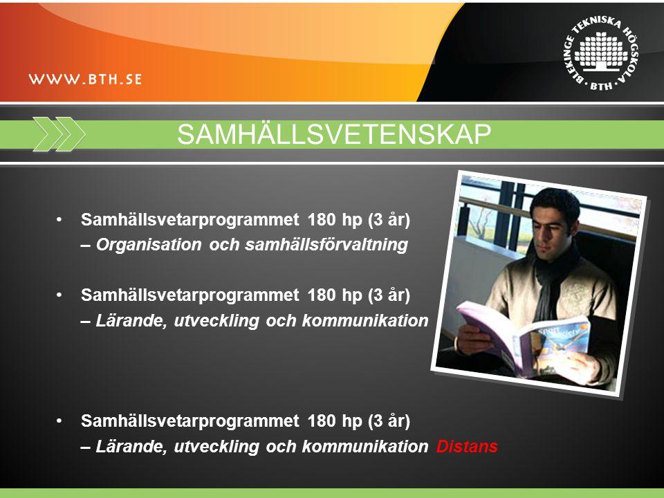 SAMHÄLLSVETENSKAP Samhällsvetarprogrammet 180 hp (3 år) – Organisation och samhällsförvaltning Samhällsvetarprogrammet 180 hp (3 år) – Lärande, utveckling och kommunikation Samhällsvetarprogrammet 180 hp (3 år) – Lärande, utveckling och kommunikation Distans