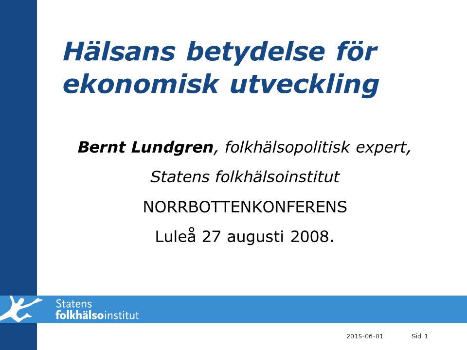 2015-06-01Sid 2 Miljö Samhällsekonomiska strategier Tobak Matvanor Haglund, Svanström, KI, omarbetning, Beth Hammarström Ålder, kön, arv Sömn- vanor m.m.