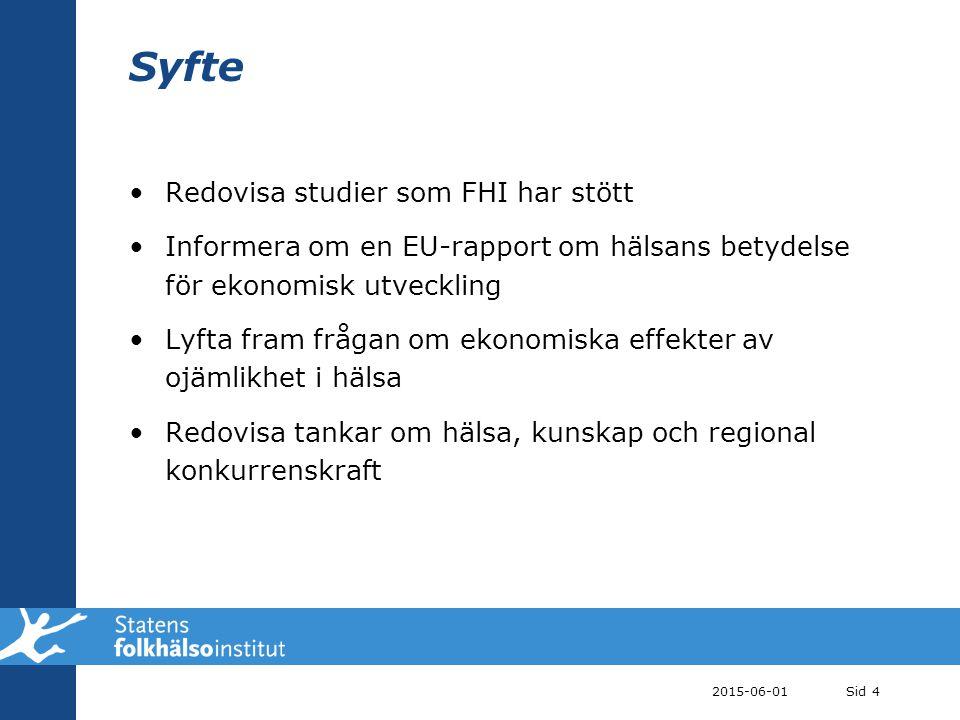 2015-06-01Sid 5 Tre studier med stöd av FHI Ohälsans landskap och regional utveckling (fil dr Eva Andersson) Ekonomiska effekter av sjukdom på individ, familj och arbetskamrater  en kohortstudie (prof.