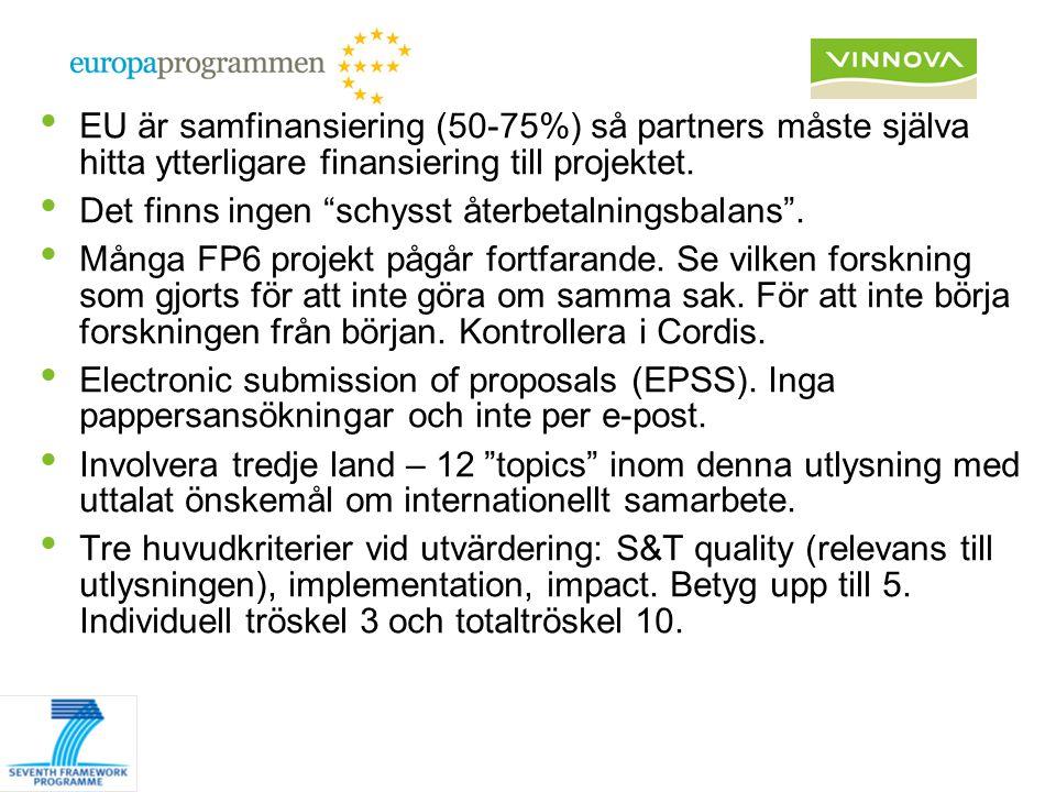 EU är samfinansiering (50-75%) så partners måste själva hitta ytterligare finansiering till projektet.