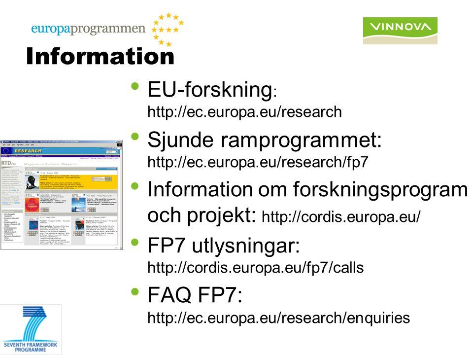 Information EU-forskning : http://ec.europa.eu/research Sjunde ramprogrammet: http://ec.europa.eu/research/fp7 Information om forskningsprogram och pr