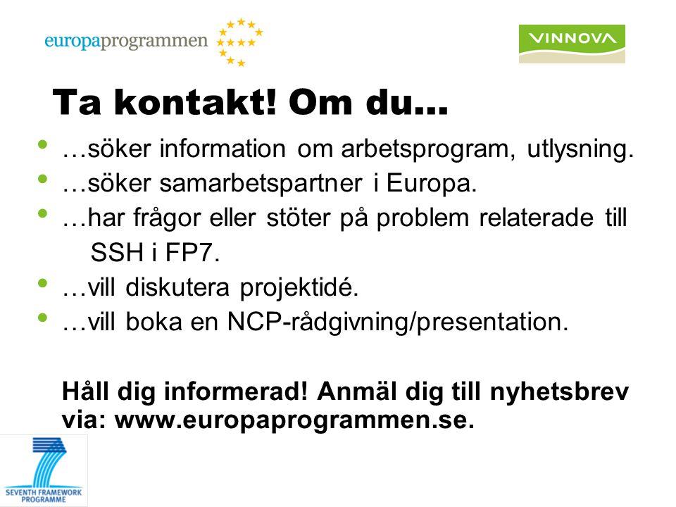 Ta kontakt! Om du… …söker information om arbetsprogram, utlysning. …söker samarbetspartner i Europa. …har frågor eller stöter på problem relaterade ti