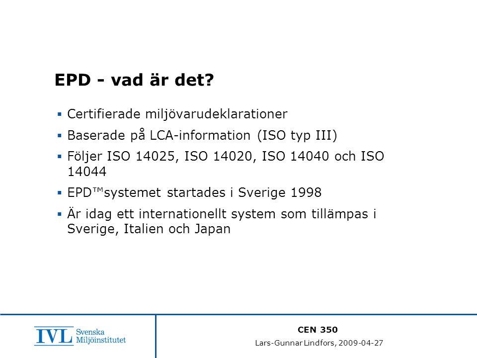 CEN 350 Lars-Gunnar Lindfors, 2009-04-27 EPD - vad är det.