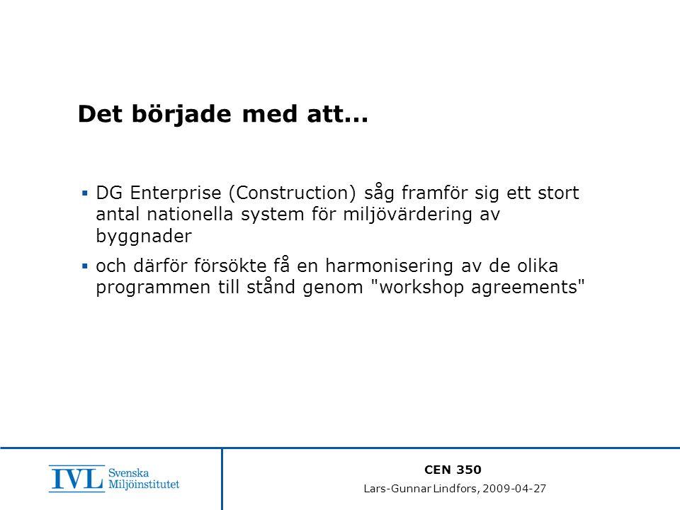 CEN 350 Lars-Gunnar Lindfors, 2009-04-27 Det började med att...