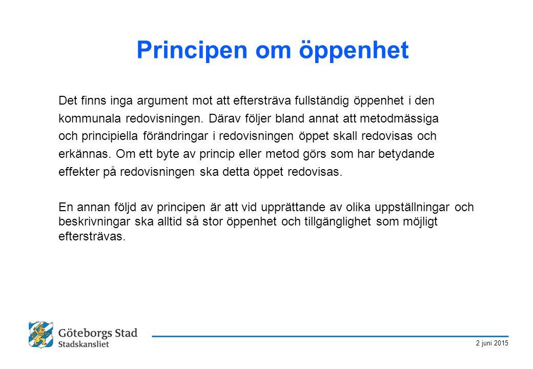 2 juni 2015 Principen om öppenhet Det finns inga argument mot att eftersträva fullständig öppenhet i den kommunala redovisningen. Därav följer bland a