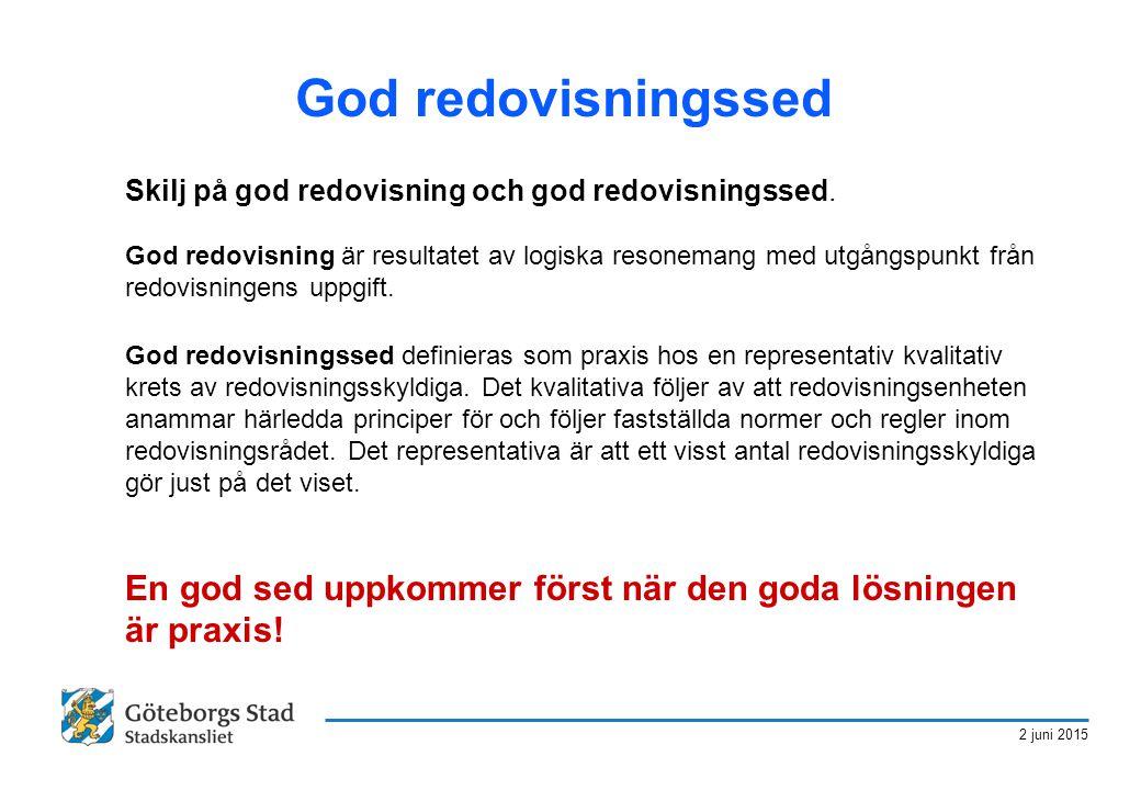 2 juni 2015 God redovisningssed Skilj på god redovisning och god redovisningssed. God redovisning är resultatet av logiska resonemang med utgångspunkt