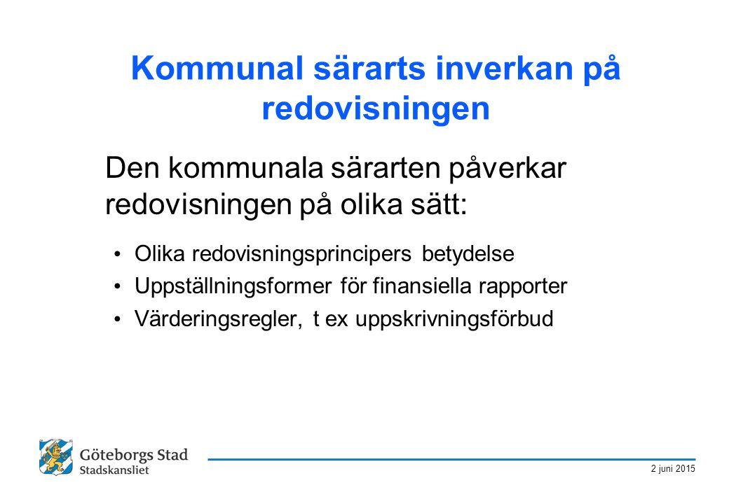 2 juni 2015 Kommunal särarts inverkan på redovisningen Den kommunala särarten påverkar redovisningen på olika sätt: Olika redovisningsprincipers betyd
