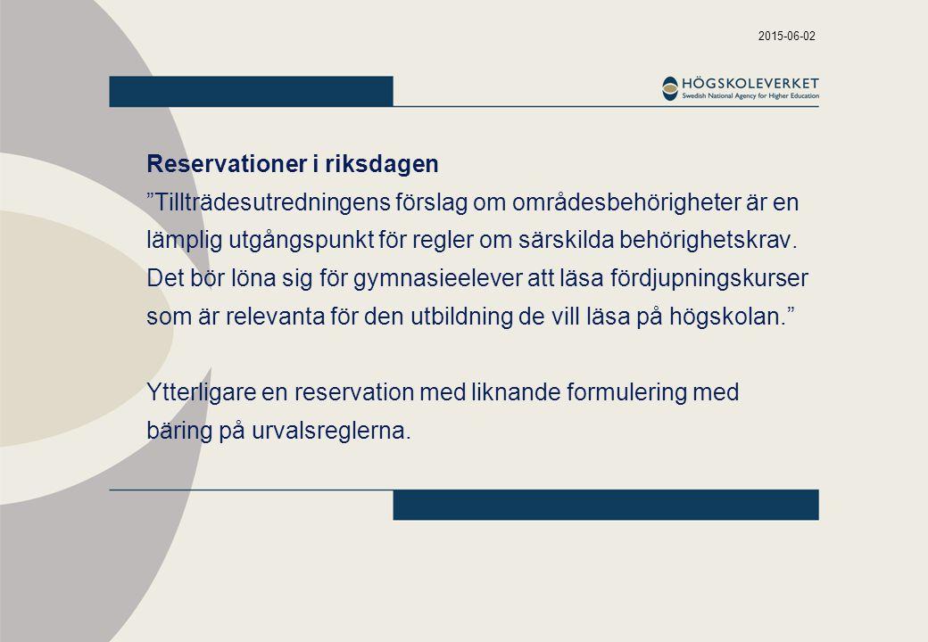 2015-06-02 Reservationer i riksdagen Tillträdesutredningens förslag om områdesbehörigheter är en lämplig utgångspunkt för regler om särskilda behörighetskrav.