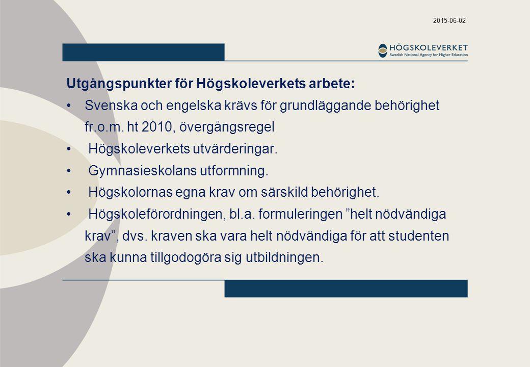 2015-06-02 Utgångspunkter för Högskoleverkets arbete: Svenska och engelska krävs för grundläggande behörighet fr.o.m.