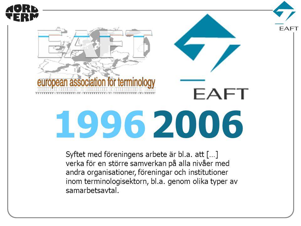 19962006 Syftet med föreningens arbete är bl.a.