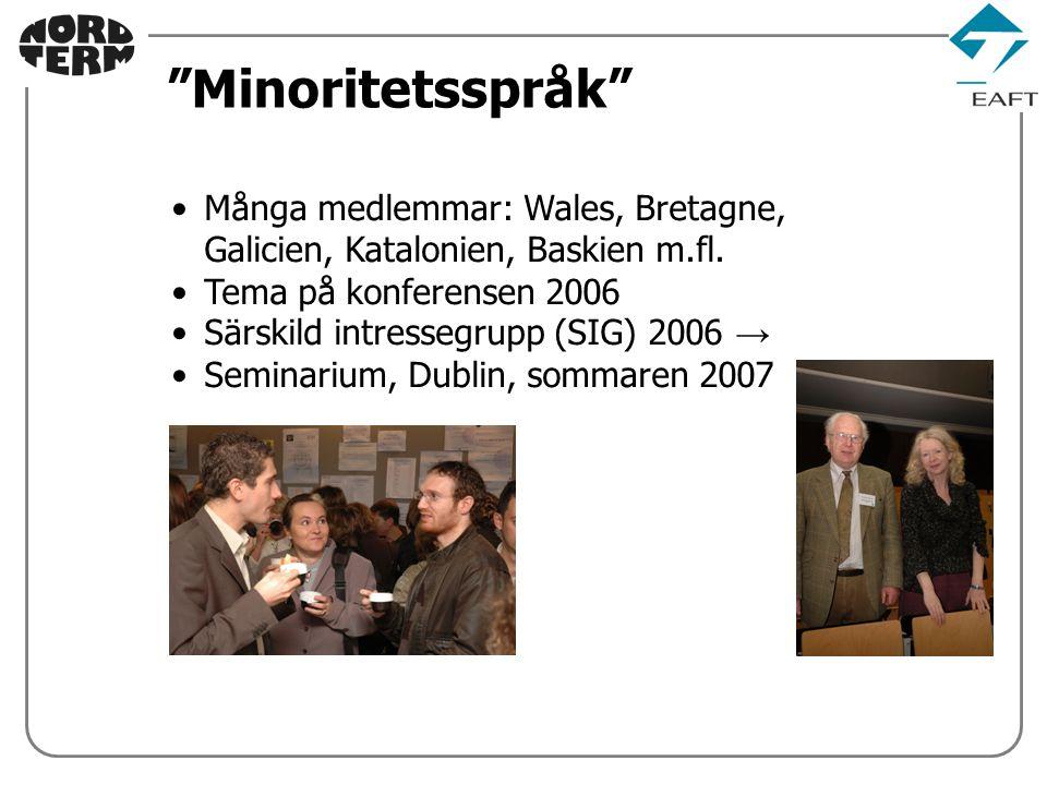 Många medlemmar: Wales, Bretagne, Galicien, Katalonien, Baskien m.fl.