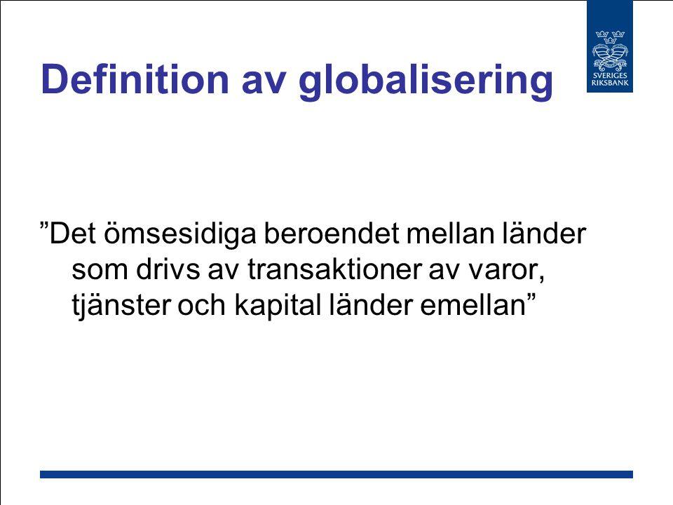 Det ömsesidiga beroendet mellan länder som drivs av transaktioner av varor, tjänster och kapital länder emellan Definition av globalisering