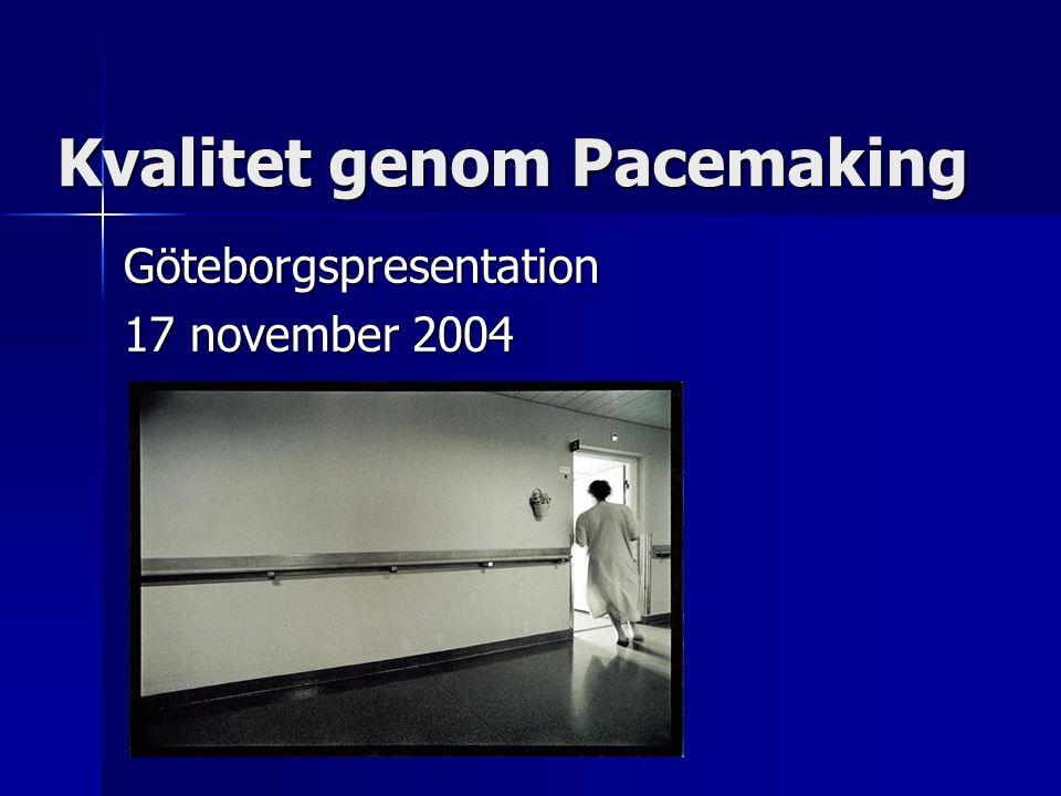 Kvalitet genom Pacemaking Göteborgspresentation 17 november 2004