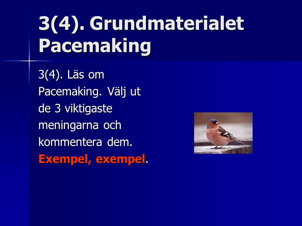 3(4). Grundmaterialet Pacemaking 3(4). Läs om Pacemaking.