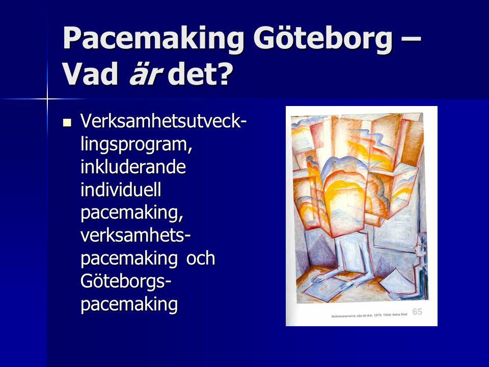 Pacemaking Göteborg – Vad är det? Verksamhetsutveck- lingsprogram, inkluderande individuell pacemaking, verksamhets- pacemaking och Göteborgs- pacemak