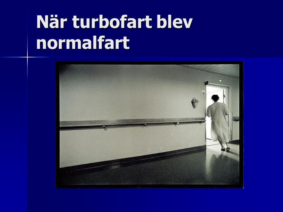 När turbofart blev normalfart