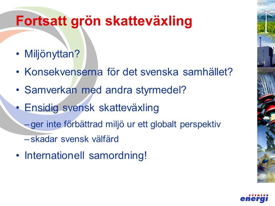 Fortsatt grön skatteväxling Miljönyttan.Konsekvenserna för det svenska samhället.