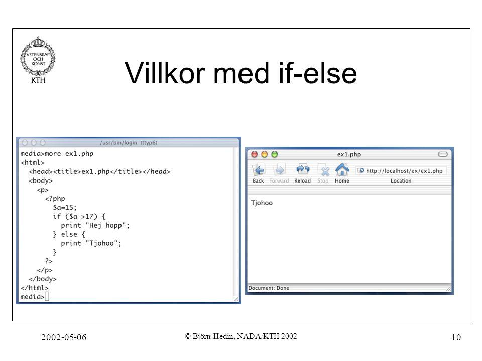 2002-05-06 © Björn Hedin, NADA/KTH 2002 10 Villkor med if-else