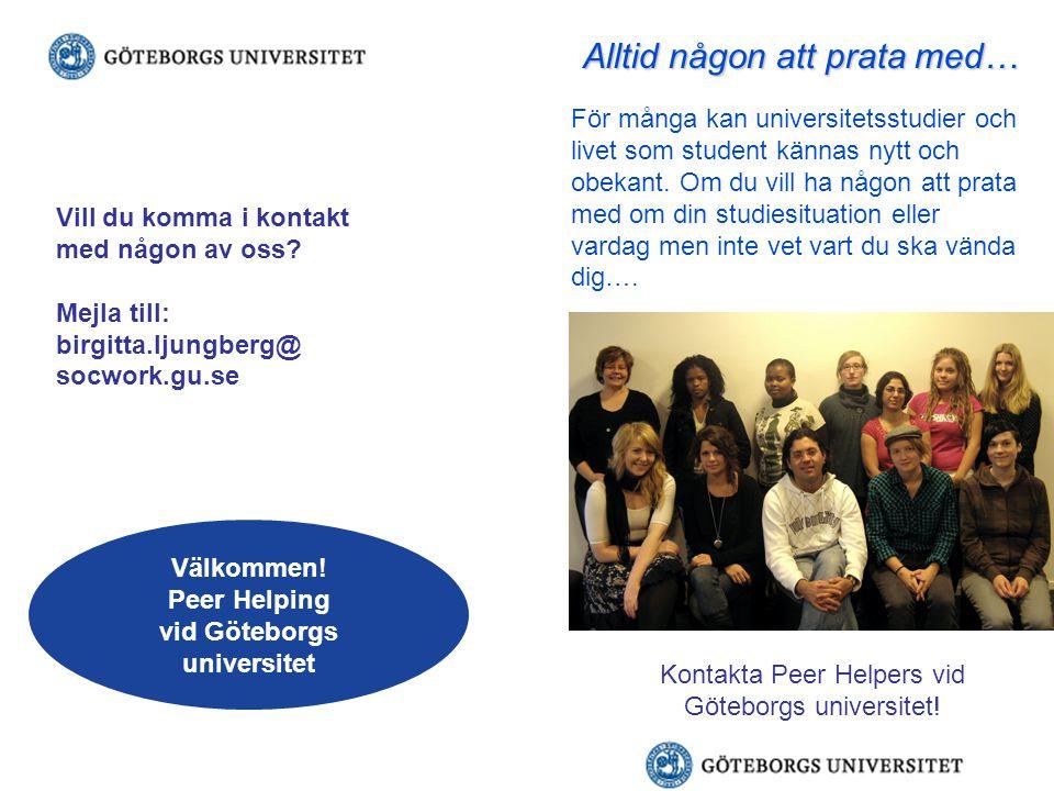 Välkommen. Peer Helping vid Göteborgs universitet Göteborgs Universitet | Tel.