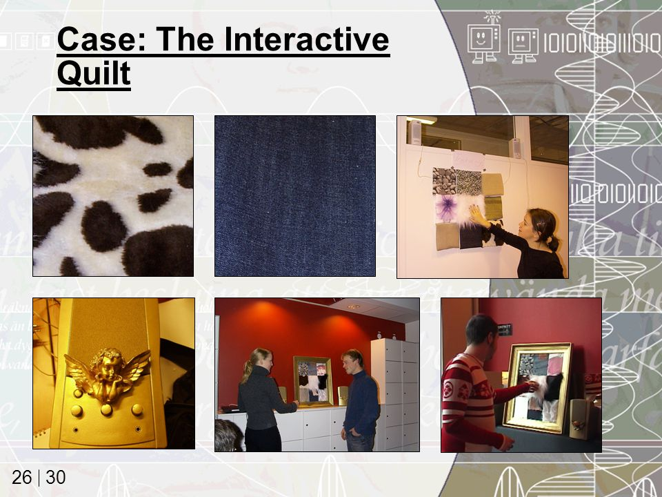 30 26 Case: The Interactive Quilt