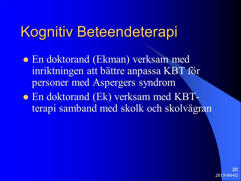 2015-06-02 20 Kognitiv Beteendeterapi En doktorand (Ekman) verksam med inriktningen att bättre anpassa KBT för personer med Aspergers syndrom En dokto