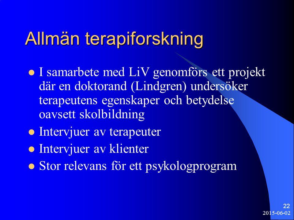 2015-06-02 22 Allmän terapiforskning I samarbete med LiV genomförs ett projekt där en doktorand (Lindgren) undersöker terapeutens egenskaper och betyd