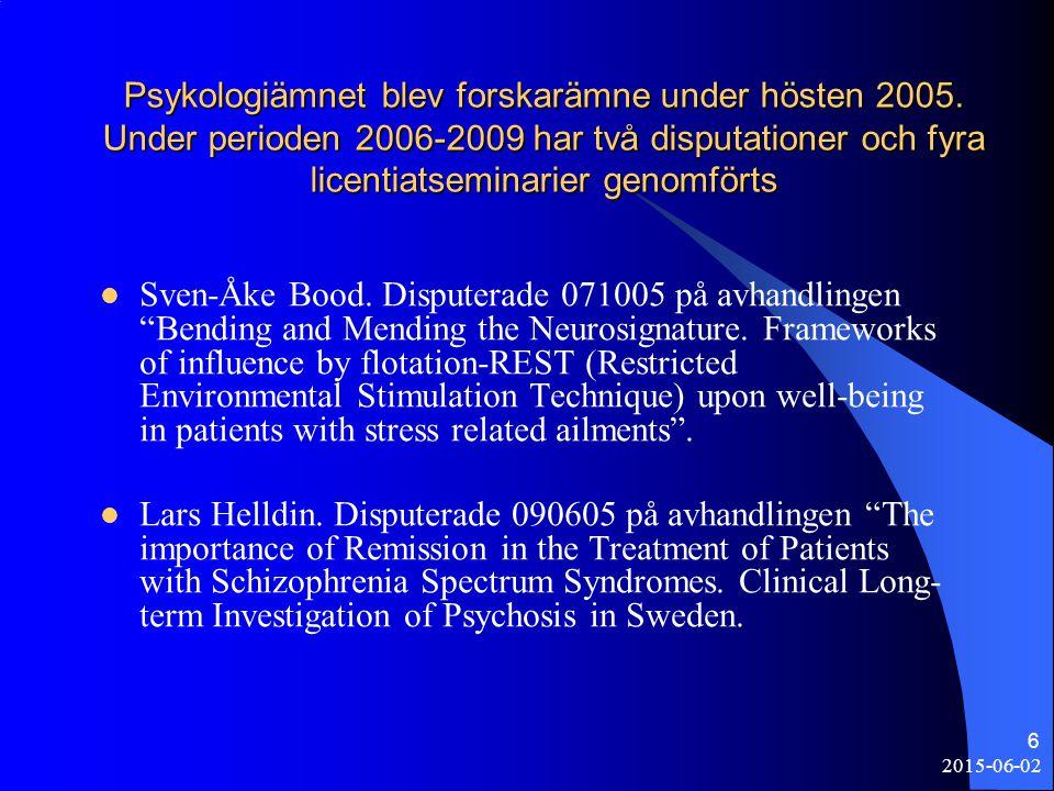 6 Psykologiämnet blev forskarämne under hösten 2005. Under perioden 2006-2009 har två disputationer och fyra licentiatseminarier genomförts Sven-Åke B