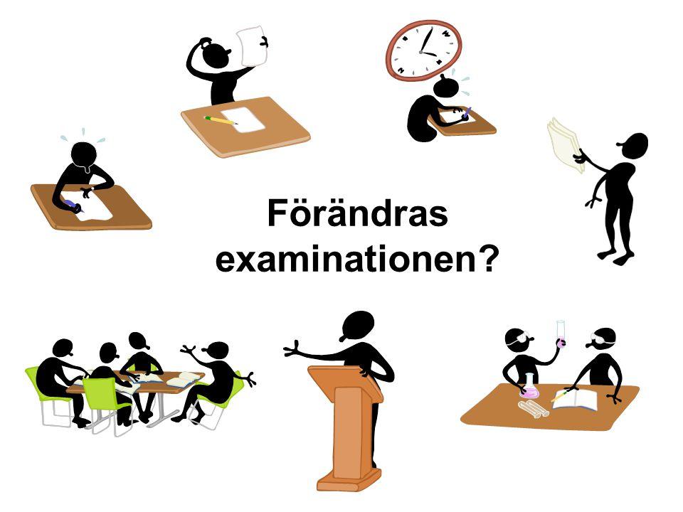 Förändras examinationen?