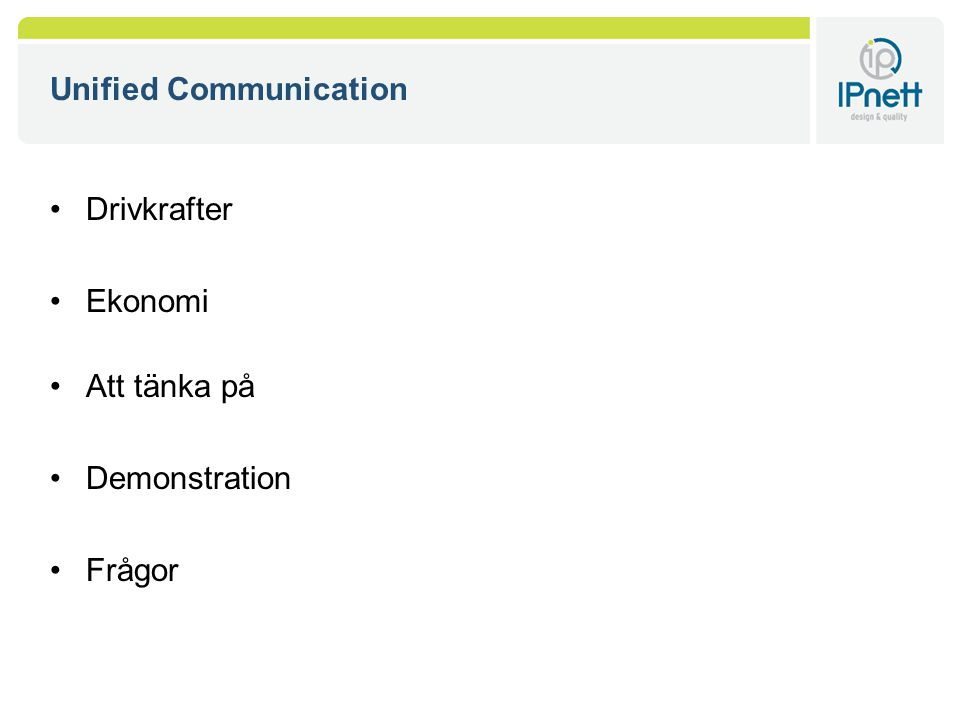 Unified Communication Drivkrafter Ekonomi Att tänka på Demonstration Frågor