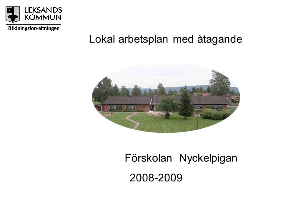 Lokal arbetsplan med åtagande 2008-2009 Förskolan Nyckelpigan