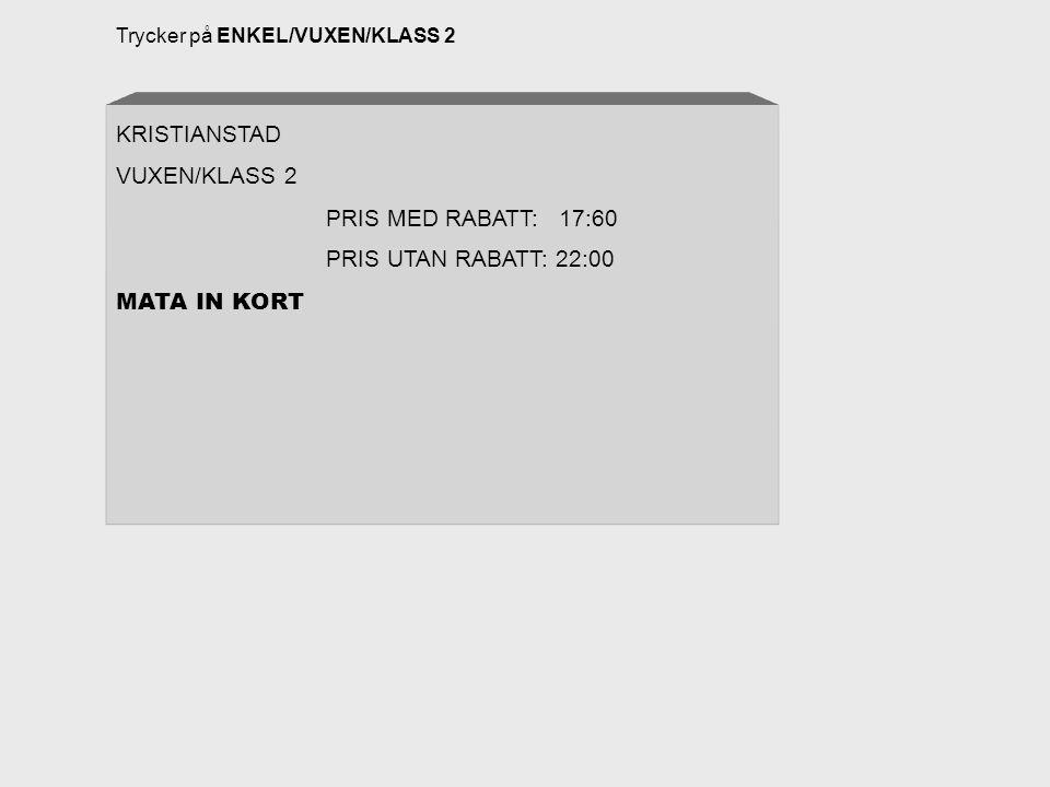 Trycker på Malmö PERIODKORT: KRISTIANSTAD-MALMÖ PRIS: 850:00 TRYCK BILJETT/KVITTO ELLER FEL/ÄNDRA