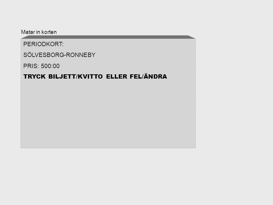 Matar in korten PERIODKORT: SÖLVESBORG-RONNEBY PRIS: 500:00 TRYCK BILJETT/KVITTO ELLER FEL/ÄNDRA