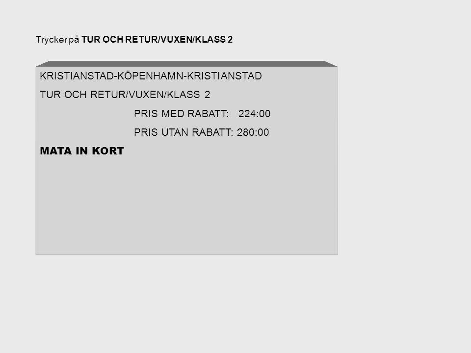 Kontroll av Kustpilenkort MATA IN KUSTPILENKORT (Både Rabattkort och Periodkort finns) Trycker på KONTROLL AV KUSTPILENKORT