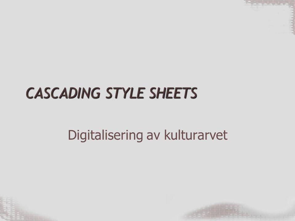 CASCADING STYLE SHEETS Digitalisering av kulturarvet