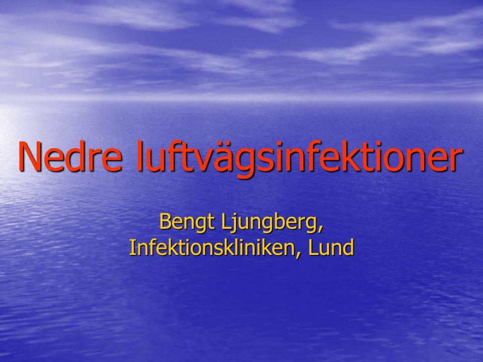 Nedre luftvägsinfektioner Bengt Ljungberg, Infektionskliniken, Lund