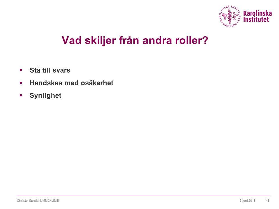 3 juni 2015Christer Sandahl, MMC/ LIME16 Vad skiljer från andra roller.