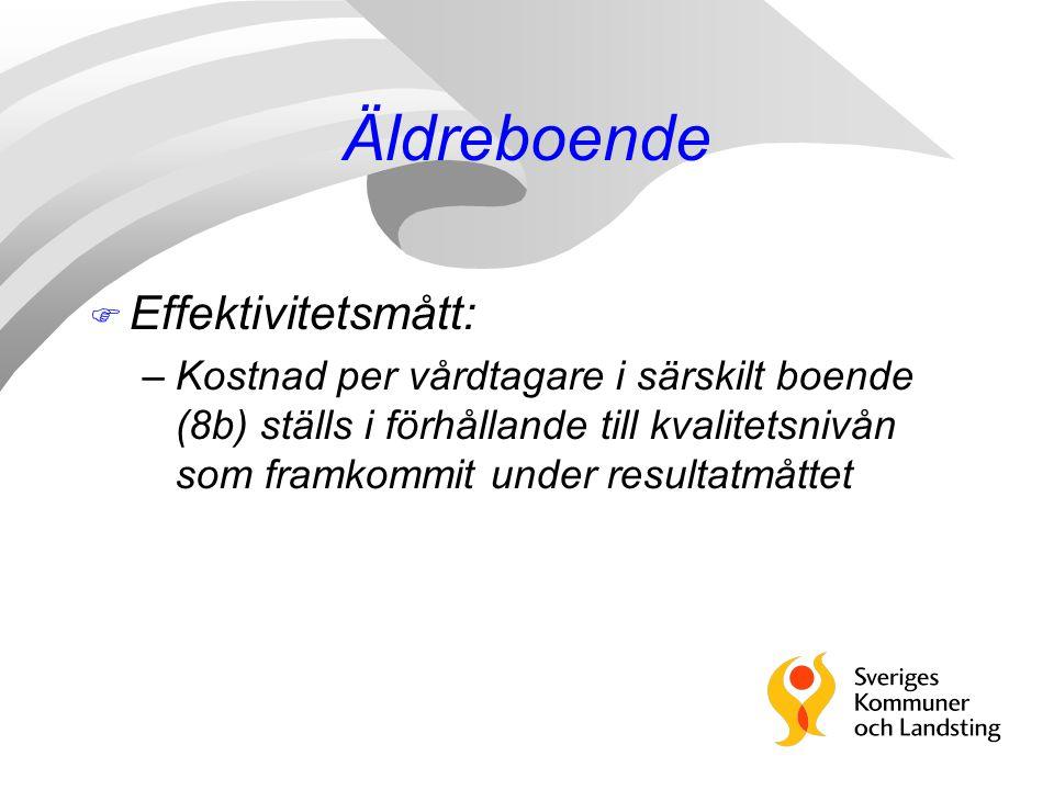 Äldreboende F Effektivitetsmått: –Kostnad per vårdtagare i särskilt boende (8b) ställs i förhållande till kvalitetsnivån som framkommit under resultat