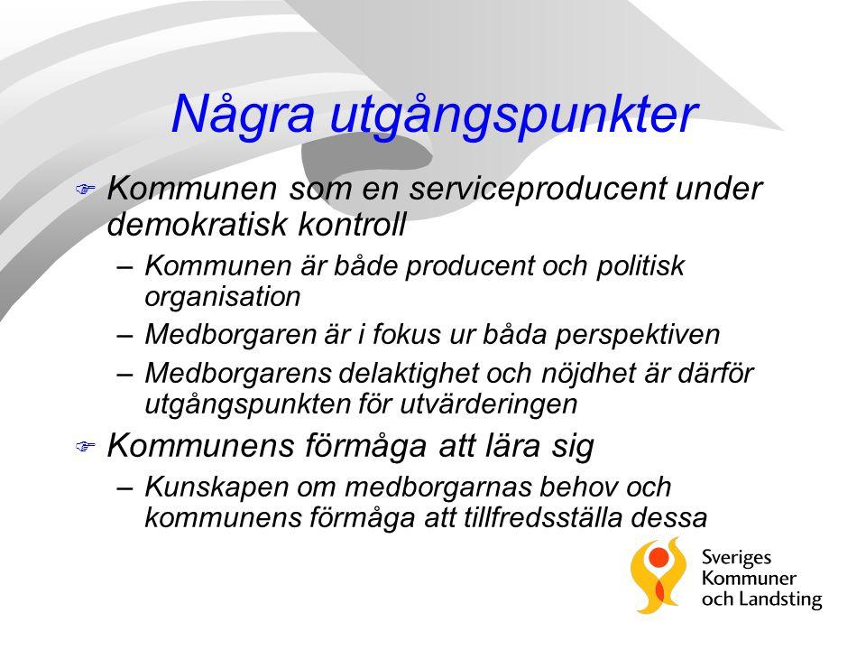Några utgångspunkter F Kommunen som en serviceproducent under demokratisk kontroll –Kommunen är både producent och politisk organisation –Medborgaren