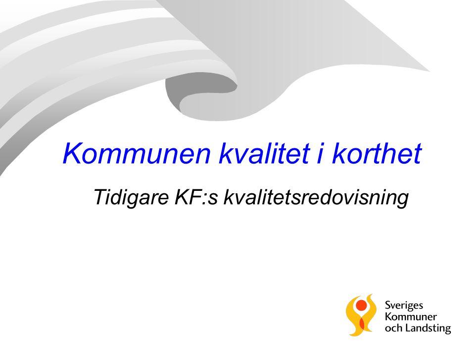 Kommunen kvalitet i korthet Tidigare KF:s kvalitetsredovisning