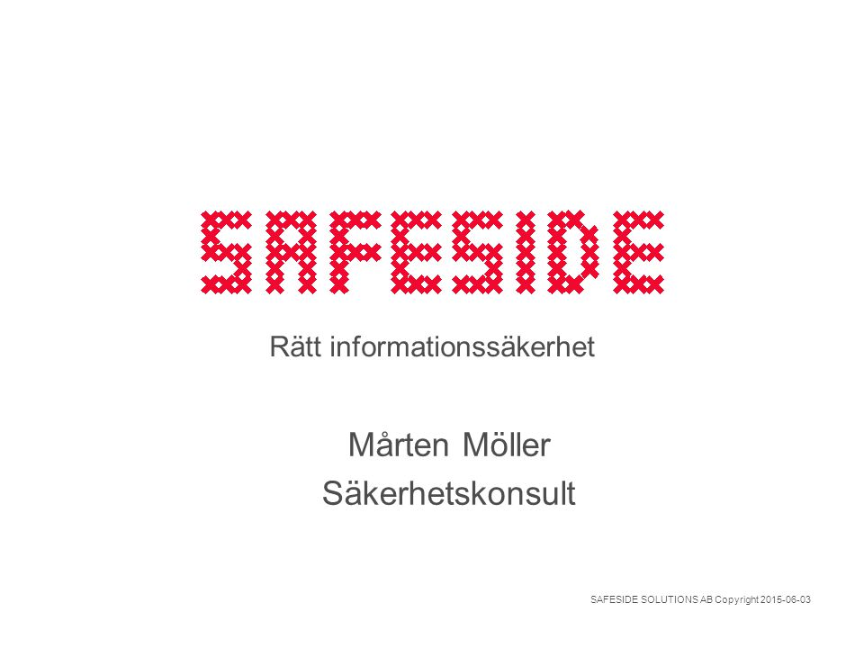 SAFESIDE SOLUTIONS AB Copyright 2015-06-03 Centralisering och Konsolidering