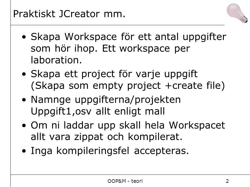OOP&M - teori2 Praktiskt JCreator mm. Skapa Workspace för ett antal uppgifter som hör ihop.