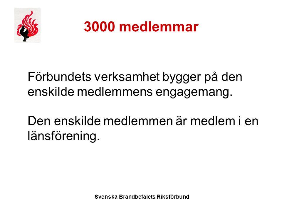 Svenska Brandbefälets Riksförbund 3000 medlemmar Förbundets verksamhet bygger på den enskilde medlemmens engagemang.