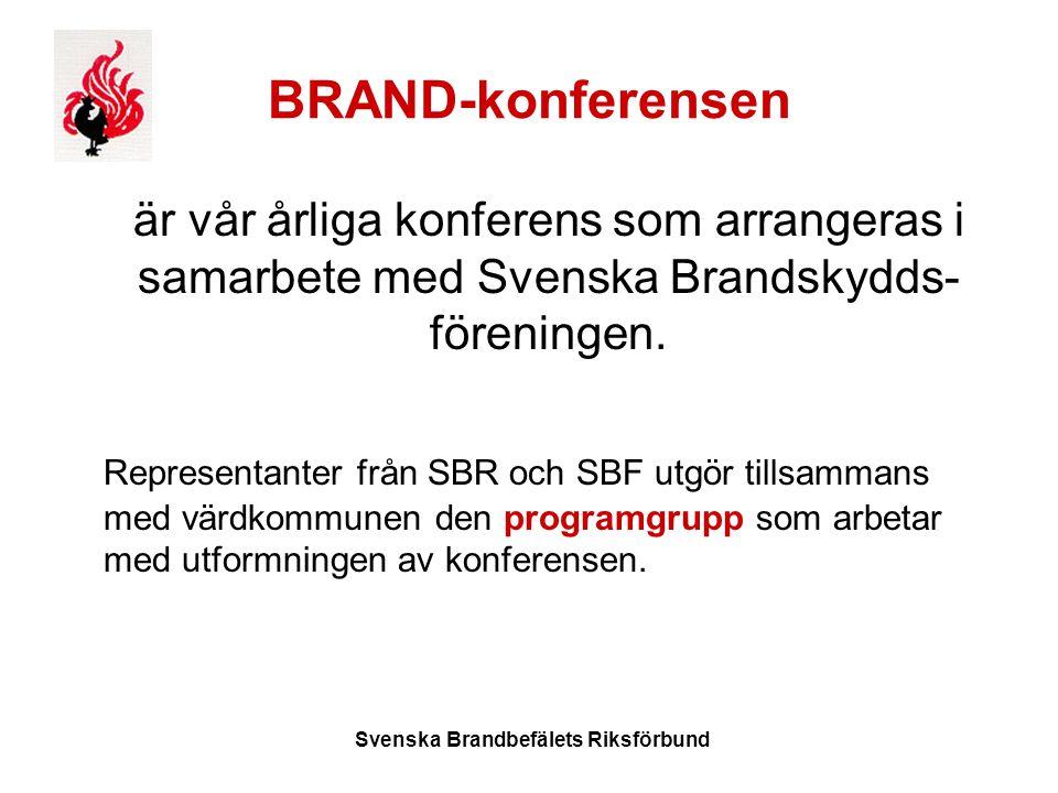 Svenska Brandbefälets Riksförbund BRAND-konferensen är vår årliga konferens som arrangeras i samarbete med Svenska Brandskydds- föreningen.