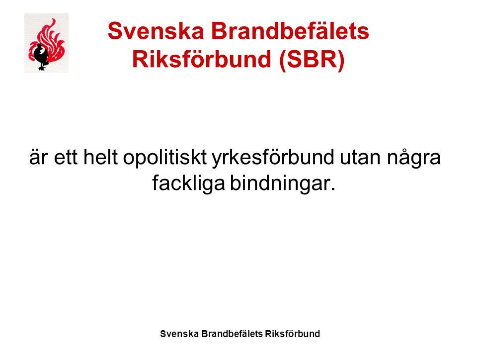 Svenska Brandbefälets Riksförbund (SBR) är ett helt opolitiskt yrkesförbund utan några fackliga bindningar.