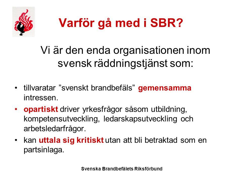 Svenska Brandbefälets Riksförbund Varför gå med i SBR.