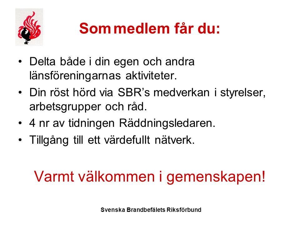 Svenska Brandbefälets Riksförbund Som medlem får du: Delta både i din egen och andra länsföreningarnas aktiviteter.