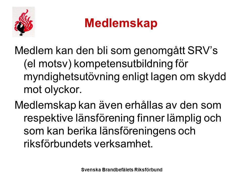 Svenska Brandbefälets Riksförbund Medlemskap Medlem kan den bli som genomgått SRV's (el motsv) kompetensutbildning för myndighetsutövning enligt lagen om skydd mot olyckor.