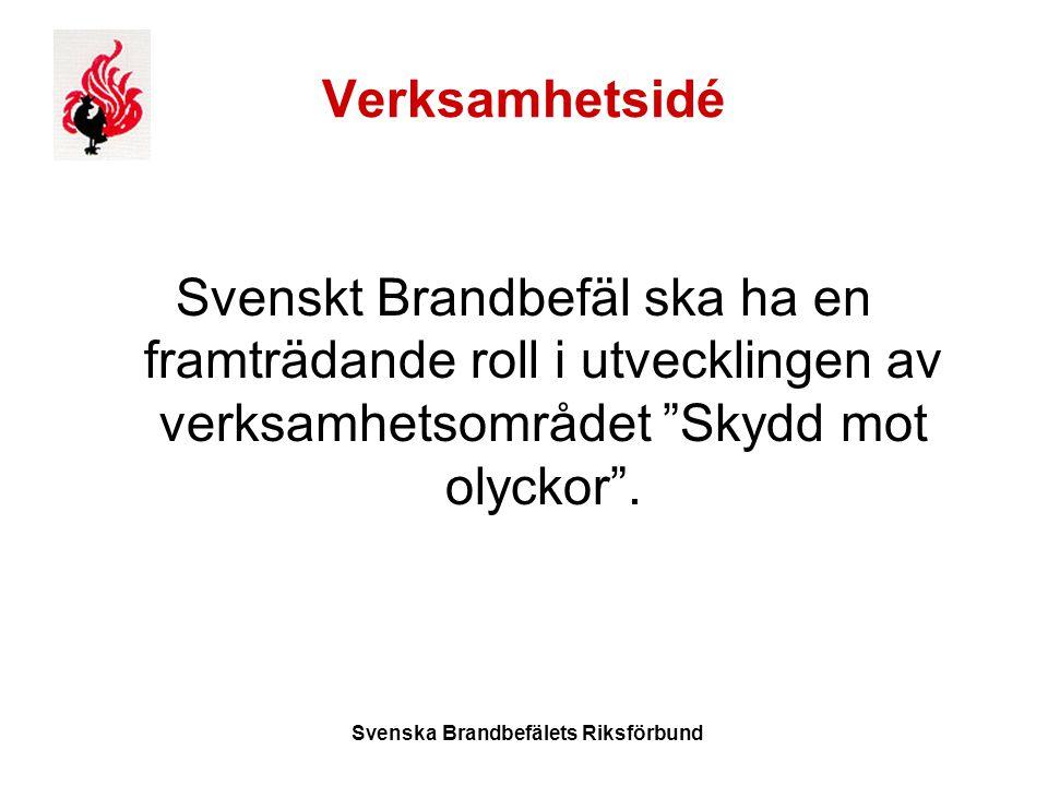 Svenska Brandbefälets Riksförbund Verksamhetsidé Svenskt Brandbefäl ska ha en framträdande roll i utvecklingen av verksamhetsområdet Skydd mot olyckor .