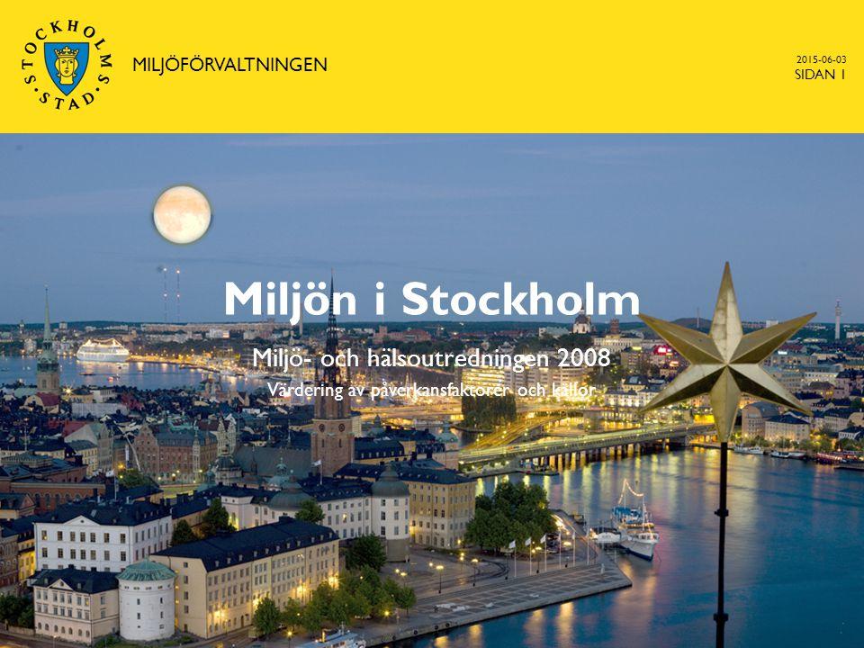 2015-06-03 SIDAN 2 MILJÖFÖRVALTNINGEN Bakgrund 2001 En första Miljöutredning genomfördes som underlag för Stockholms miljöprogram 2002 – 2006.