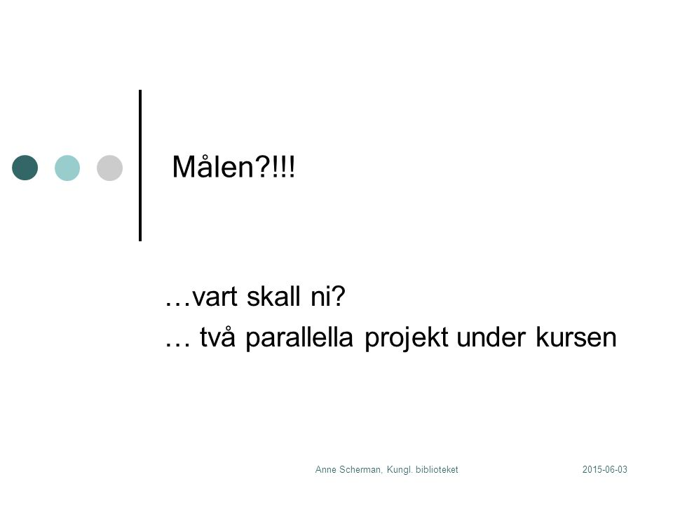 2015-06-03Anne Scherman, Kungl. biblioteket Målen !!.
